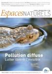 Espaces Naturels, 56 - Pollution diffuse, lutter contre l'invisible