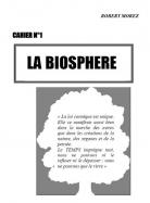 Cahiers de l'agroécologie, 1 - La Biosphère