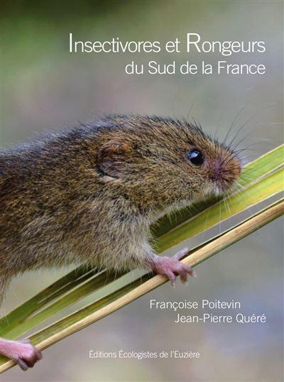 Insectivores et Rongeurs du Sud de la France