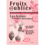 Fruits Oubliés, 2004-06 - Les fraises prémices botaniques