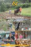 Causses et Cévennes, n°1 - Les nouveaux agriculteurs