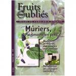 Fruits Oubliés, 2013-56 - Les mûriers, patrimoine en péril