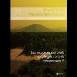 Dynamiques environnementales, 35 - Les espaces naturels protégés sont-ils nécessaires ?