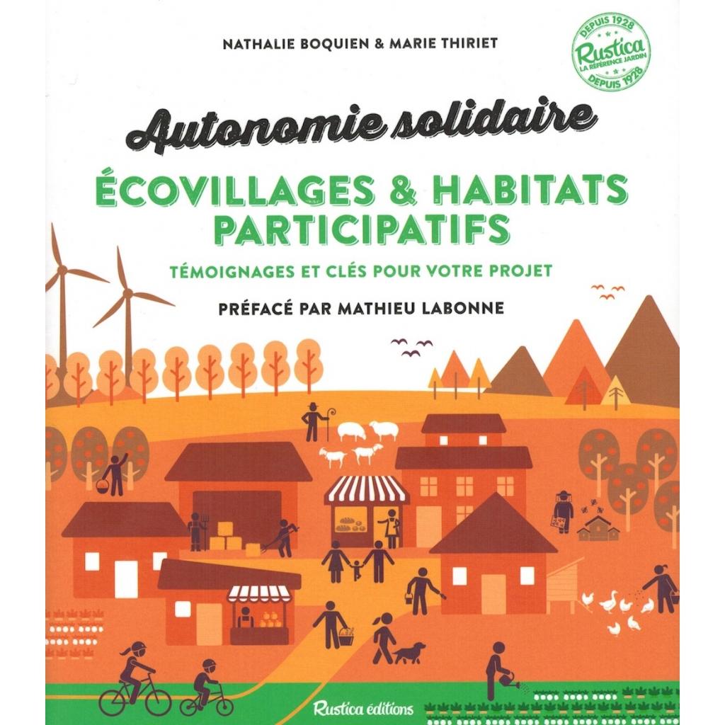 Autonomie solidaire - Ecovillages et habitats participatifs