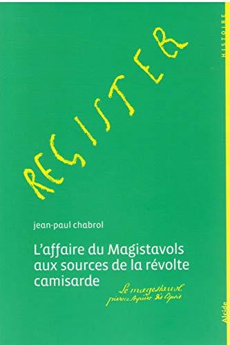 L'affaire du Magistavols aux sources de la révolte camisarde