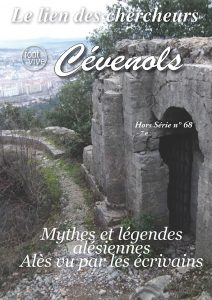 Hors-séries du Lien des Chercheurs Cévenols, 68 - 2016 - Mythes et légendes alésiennes - Alès vu par les écrivains