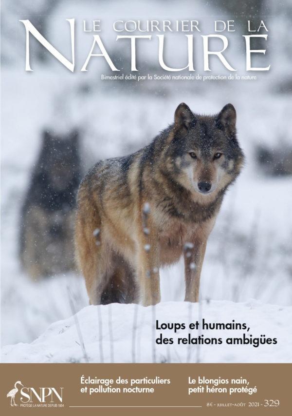 Le Courrier de la Nature, 329 - Juillet - août 2021 - Bulletin n°329 - Loups et humains, des relations ambigües