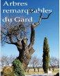 Arbres remarquables du Gard, tome I