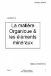 Cahiers de l'agroécologie, 5 - La matière organique et les éléments minéraux