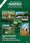 Les dossiers d'Agropolis International, 12 - Agronomie - Plantes cultivées et systèmes de culture