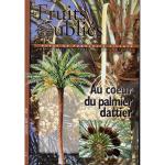 Fruits Oubliés, 2010-48 - Au coeur du palmier dattier